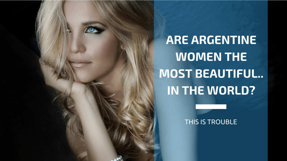 Are Argentinian Women the Most Beautiful In the World?